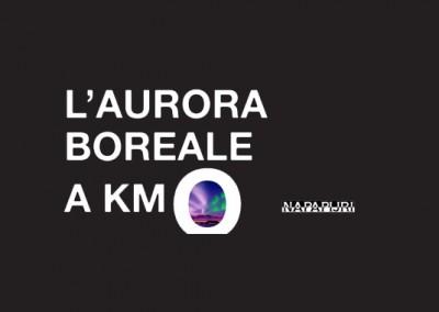 L'AURORA BOREALE A KM 0